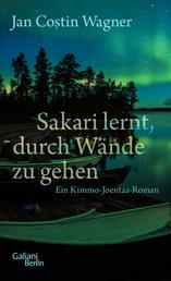 Sakari lernt, durch Wände zu gehen - Ein Kimmo-Joentaa-Roman