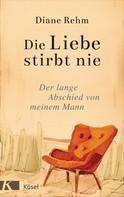 Diane Rehm: Die Liebe stirbt nie ★★★★