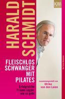 Harald Schmidt: Fleischlos schwanger mit Pilates ★★★