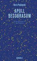 Boris Poplawski: Apoll Besobrasow