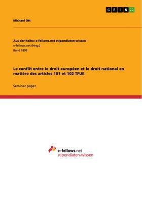 Le conflit entre le droit européen et le droit national en matière des articles 101 et 102 TFUE