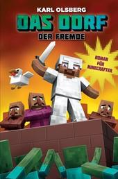 Das Dorf 1 - Der Fremde - Ein Roman für Minecrafter