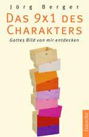 Jörg Berger: Das 9 x 1 des Charakters