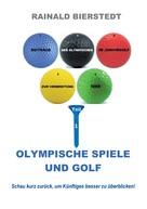 Rainald Bierstedt: Olympische Spiele und Golf