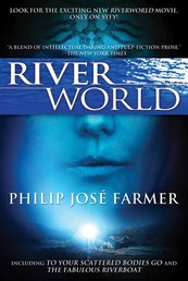 Riverworld - Including To Your Scattered Bodies Go & The Fabulous Riverboat