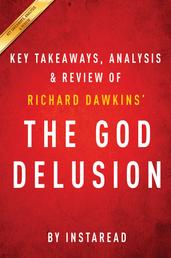The God Delusion: by Richard Dawkins | Key Takeaways, Analysis & Review