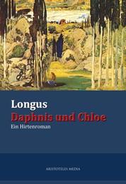 Longus Daphnis und Chloe - Ein Hirtenroman