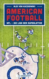American Football - NFL – Die Liga der Superlative