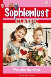 Sophienlust Classic 81 – Familienroman - Wir suchen Nestwärme