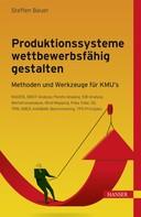 Bauer Steffen: Produktionssysteme wettbewerbsfähig gestalten ★★★★