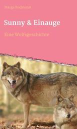 Sunny & Einauge - Eine Wolfsgeschichte