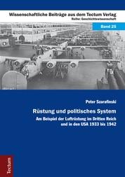 Rüstung und politisches System - Am Beispiel der Luftrüstung im Dritten Reich und in den USA 1933 bis 1942