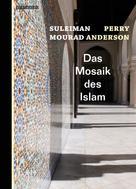Suleiman Mourad: Das Mosaik des Islam