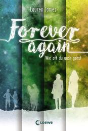 Forever Again (Band 2) - Wie oft du auch gehst - Mitreißende Liebesgeschichte für Jugendliche ab 14 Jahre