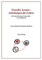 Franz Karig: Visuelles Lernen - Anleitungen für Lehrer ★★★★