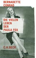 Bernadette Conrad: Die vielen Leben der Paula Fox