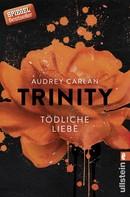 Audrey Carlan: Trinity - Tödliche Liebe ★★★★