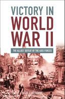 Nigel Cawthorne: Victory in World War II