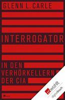 Glenn L. Carle: Interrogator ★★
