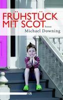 Michael Downing: Frühstück mit Scot