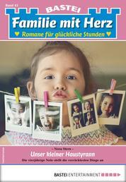 Familie mit Herz 43 - Familienroman - Unser kleiner Haustyrann