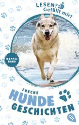 Lesen? Gefällt mir! - Freche Hundegeschichten - Doppelband: Kleiner Wolf - Auf die Pfoten, fertig, los! / Kleiner Wolf - Ziemlich beste Hundefreunde