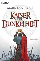 Kaiser der Dunkelheit - Roman