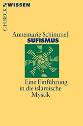 Sufismus - Eine Einführung in die islamische Mystik