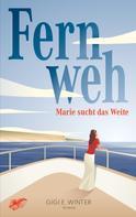 Gigi E. Winter: Fernweh