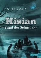Andrea Zaia: Hisian - Land der Sehnsucht