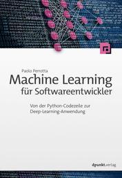 Machine Learning für Softwareentwickler - Von der Python-Codezeile zur Deep-Learning-Anwendung
