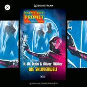 Die Sklavenwelt - Raumschiff Promet - Von Stern zu Stern, Folge 8 (Ungekürzt)