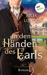 In den Händen des Earls: Regency Kisses - Band 3 - Roman