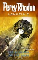 Hans Kneifel: Perry Rhodan Lemuria 2: The Sleeper of the Ages