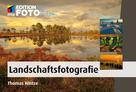 Thomas Hintze: Landschaftsfotografie ★★★★