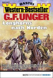 G. F. Unger Western-Bestseller 2372 - Western - Longhorns nach Norden