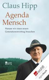 Agenda Mensch - Warum wir einen neuen Generationenvertrag brauchen