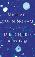 Michael Cunningham: Die Schneekönigin ★★★