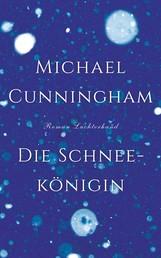 Die Schneekönigin - Roman