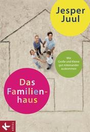 Das Familienhaus - Wie Große und Kleine gut miteinander auskommen
