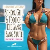 Schön, Geil und Tödlich: Die Gang Bang Stute / Erotische Geschichte - Erst ein Dreier ... dann mehr ...