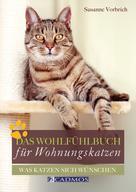 Susanne Vorbich: Das Wohlfühlbuch für Wohnungskatzen ★★★★