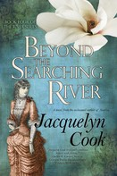 Jacquelyn Cook: Beyond the Searching River