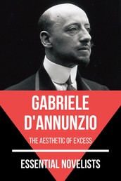 Essential Novelists - Gabriele D'Annunzio - the aesthetic of excess