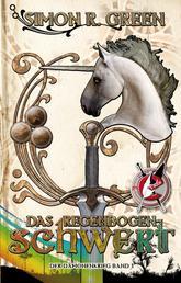 Das Regenbogenschwert - Die Legende von Falk und Fischer