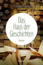 Das Haus der Geschichten - Roman.