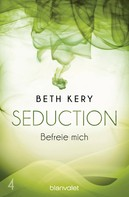 Beth Kery: Seduction 4. Befreie mich ★★★★