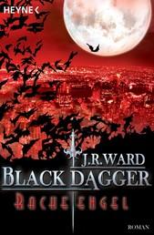 Racheengel - Black Dagger 13 - Roman