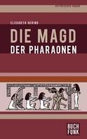 Elisabeth Hering: Die Magd der Pharaonen ★★★★★