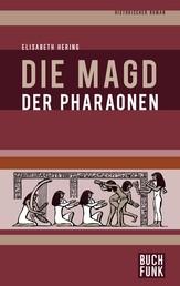 Die Magd der Pharaonen - Historischer Roman